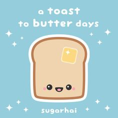 Happy New Year! Here's a funny toast from sugarhai, to butter days every one.