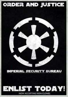 StarWars; Imperisl Security Bureau recruitment poster. Features the logo of the Imperial Galactic Empire.