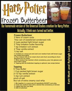 Our homemade version of Harry Potter's Butterbeer.  My daughter and I developed this copycat after our return from Universal Studios.  I must say that I think ours turned out better that theirs.  A great butterscotch treat for these hot summer days.