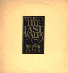 Google Image Result for http://billbungay.com/items_for_sale/lp_records/B/band_the_last_waltz_lg.jpg