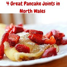 4 Great Pancake Joints in North Wales
