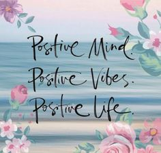 "audreylovesparis: "" Positive Mind. Positive Vibes. Positive Life. """