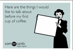 I don't talk before coffee either... #CoffeeMillionaires #CoffeeLovers #workfromhome