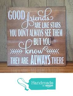 Good friends are like stars, gift for her, best friend gift, custom wood sign, wood signs with quotes, wood signs with sayings, holiday gift her her. from Painted Treasures http://www.amazon.com/dp/B016CG2P6W/ref=hnd_sw_r_pi_dp_iqkVwb09N6R4C #handmadeatamazon