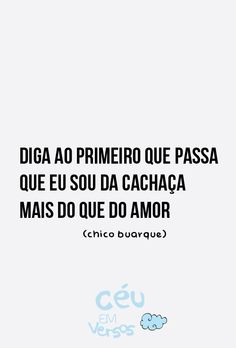 chico buarque | Tumblr Show Dont Tell, Best Quotes, Funny Quotes, Rebel, Out Loud, Lyrics, Jokes, Wisdom, Thoughts