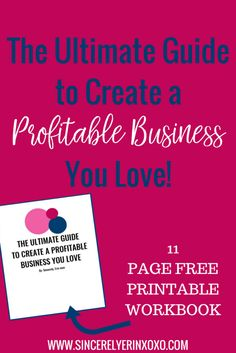 The Ultimate Guide to Create a Business You Love