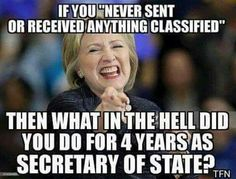 If she never ever sent classified info, then what did she do for 4 yrs as Secretary of State?