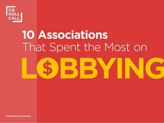 10+Associations+That+Spent+the+Most+on+Lobbying