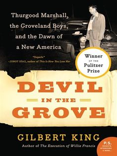 Devil in the Grove is the winner of the 2013 Pulitzer Prize for General Nonfiction.  Arguably the most important American lawyer of the twentieth century, Thurgood Marshall was on the verge of bringing the landmark suit Brown v. Board of Education before the U.S. Supreme Court when he became embroiled in an explosive and deadly case that threatened to change the course of the civil rights movement and cost him his life.