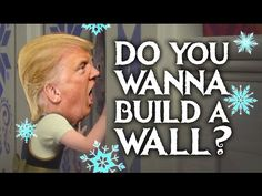 Do You Wanna Build A Wall? - Donald Trump (Frozen Parody) - YouTube
