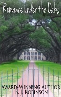Romance Under the Oaks by B. J. Robinson, http://www.amazon.com/dp/B00J7XJIYA/ref=cm_sw_r_pi_dp_nsQAtb0HX2GQZ