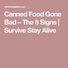 Canned Food Gone Bad – The 8 Signs | Survive Stay Alive