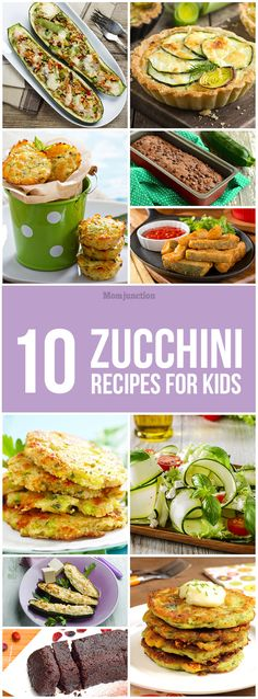 Top 10 Zucchini (Courgette) Recipes For Kids:Here are ten delicious and healthy zucchini recipes that will leave your kid asking for more.