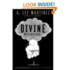 Divine Misfortune: A. Lee Martinez