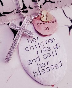 Perfect for Mothers Day! Custom Her Children Rise Up and Call Her Blessed ~ Spoon Necklace ~Proverbs 31 Woman