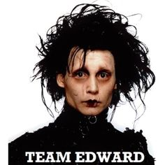 Totally my kinda team Edward
