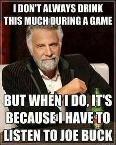 Joe Buck, Baseball Memes, I Don't Always, Fictional Characters, Fantasy Characters