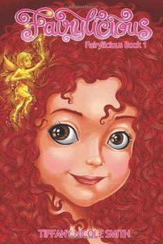 Fairylicious (Fairylicious Book 1) by Tiffany Nicole Smith, http://www.amazon.com/dp/B00CKYNUG0/ref=cm_sw_r_pi_dp_Sct-rb15MGFFG
