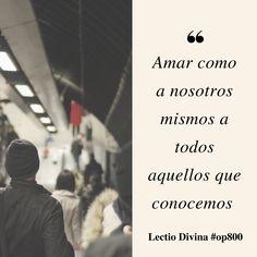Amar como a nosotros mismos a todos aquellos que conocemos #LectioDivina #op800 http://www.op.org/es/lectio/2016-10-11