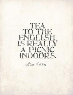 """""""Pour les anglais, le thé est en vérité un pique-nique à lintérieur."""" Alice Walker #citation #thé"""
