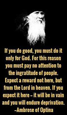 Ambrose of Optina ...... - true true true true true... Could not be said more True. There IS (!) so much more to the daily life we see with our two eyes!! Blessed are those who have the third one fully open; those are capable of seeing and conveying The Truth.
