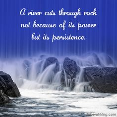 "Inspirational Quote: ""A river cuts through rock not because of its power but its persistence."" Love & light, Deborah #EnergyHealing #Wisdom #Qotd"
