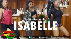 IslandKonnectz - Isabelle [Official Music Video] ▶Dancehall 2016