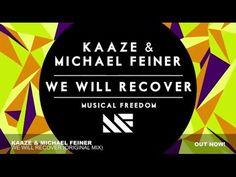 Kaaze & Michael Feiner - We Will Recover (Original Mix)