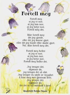 Fortell meg at jeg er noe DIKT Words Quotes, Wise Words, Me Quotes, Qoutes, Sayings, Word Families, Childhood Education, Pictures Images, Teaching English