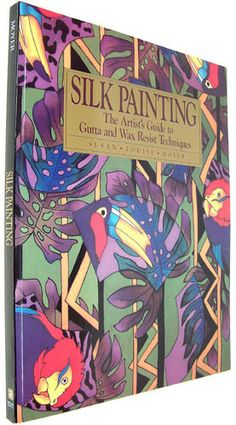 Silk Painting: The Artist's Guide to Gutta and Wax Resist Techniques: Susan L… Fabric Painting, Artist Painting, Fabric Art, Silk Art, Painted Clothes, Weaving Art, Textiles, Textile Art, Art Lessons
