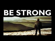 BE STRONG.  A call to men - Be strong and courageous. A men's breakfast session. The world needs men with moral fibre. Men are missing in the churches. God's blueprint for man. What makes a real man? A man of God? Strength in grace, in faith. Courage to stand and to fight for something, to life a life on purpose. Who will rise up?