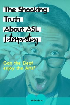 Just how do the Deaf enjoy the Arts? How can ASL interpreting really help them participate? Read to find more about Deaf culture.