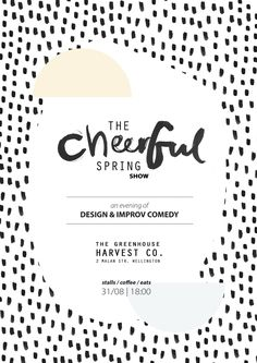 The Cheerful Spring Show poster by Wellington-based artist Ingrid Hall. Improv Comedy, Spring, Artist, Poster, Design, Artists, Billboard