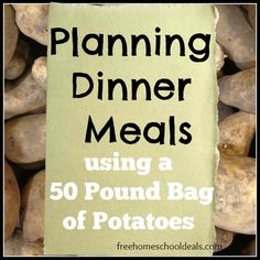 Planning Dinner Meals using a 50 pound bag of potatoes
