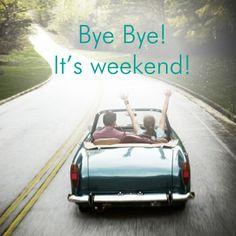 Weekend!