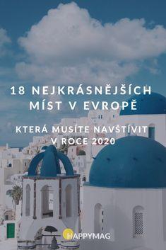 Jsou blízko a přitom tak nádherná! Města, pláže, hory, ostrovy... Ta nejkrásnější místa v Evropě, která letos musíte navštívit, najdete v tomto článku! #evropa #cestovani #krasnamista
