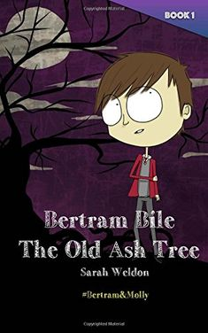 The Old Ash Tree (Bertram Bile): Giant Print Version: Volume 1 (Bertram and Molly) Ocean Projects, Ash Tree, Lake District, Book 1, Charity, Fairy Tales, Old Things, Drawings, Anime