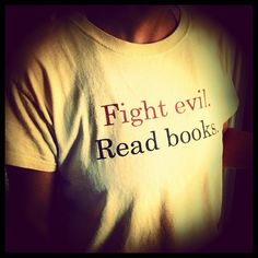 "Fight evil. Read books. | ""Starting to get serious #librarian #tshirt envy here. #books"" by Catherine (catffeine)"