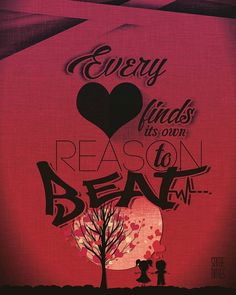 Every ❤ finds its own reason to beat 〰