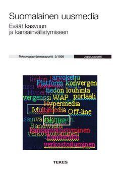 Olen toimittanut julkaisun Suomalainen uusmedia - eväät kasvuun ja kansainvälistymiseen. Kirjaa käytetään edelleen esim. Aalto-yliopiston opetuksessa.