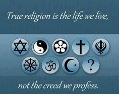True religion is the life we live,not the creed we profess. Spiritual Path, Spiritual Awakening, Inspirational Quotes For Women, Great Quotes, Actions Speak Louder Than Words, Religious Education, World Religions, Meaning Of Life, True Religion