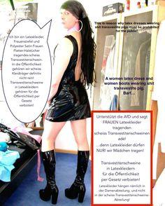 Wählt die AfD und sagt solchen FRAUEN! Latexkleider tragenden scheiss Transvestitenschweinen adé! http://www.petitionen24.com/transsexuelle_in_latexkleidern_europaweit_verbieten