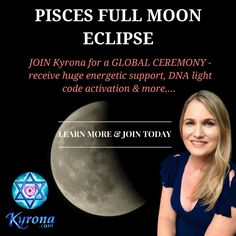 Kyrona discusses why the Sept 2016 LUNAR ECLIPSE is so transformative! Offering YOU tips & potent energy TOOLS to help YOU make the most of this astrological power portal! Be sure to work with her FREE GIFT of the 2016 Celestial Attunement Light Language Transmission at this time! #lunar eclipse #sept2016lunareclipse #16sept2016lunareclipse #PiscesFullMoonEclipse
