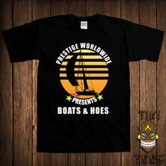 Funny Boats And Hoes T-shirt Step Brothers Tshirt Tee Shirt  Prestige Worldwide Movie Sailor Yacht College Humor Dirty Joke Geek Nerd Father