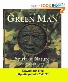 The Green Man Spirit of Nature (9781590030196) John Matthews , ISBN-10: 1590030192  , ISBN-13: 978-1590030196 ,  , tutorials , pdf , ebook , torrent , downloads , rapidshare , filesonic , hotfile , megaupload , fileserve