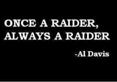 Raider Nation! R.I.P Al Davis. Much <3