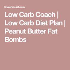 Low Carb Coach   Low Carb Diet Plan   Peanut Butter Fat Bombs