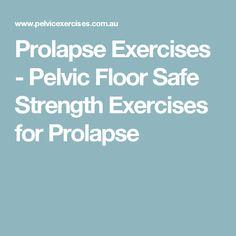 Prolapse Exercises - Pelvic Floor Safe Strength Exercises for Prolapse