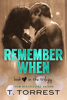 Remember When (The Remember Trilogy Book 1) by T. Torrest https://www.amazon.com/dp/B00AUV1R42/ref=cm_sw_r_pi_dp_x_izkYybBKSNVCA