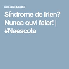 Síndrome de Irlen? Nunca ouvi falar! | #Naescola